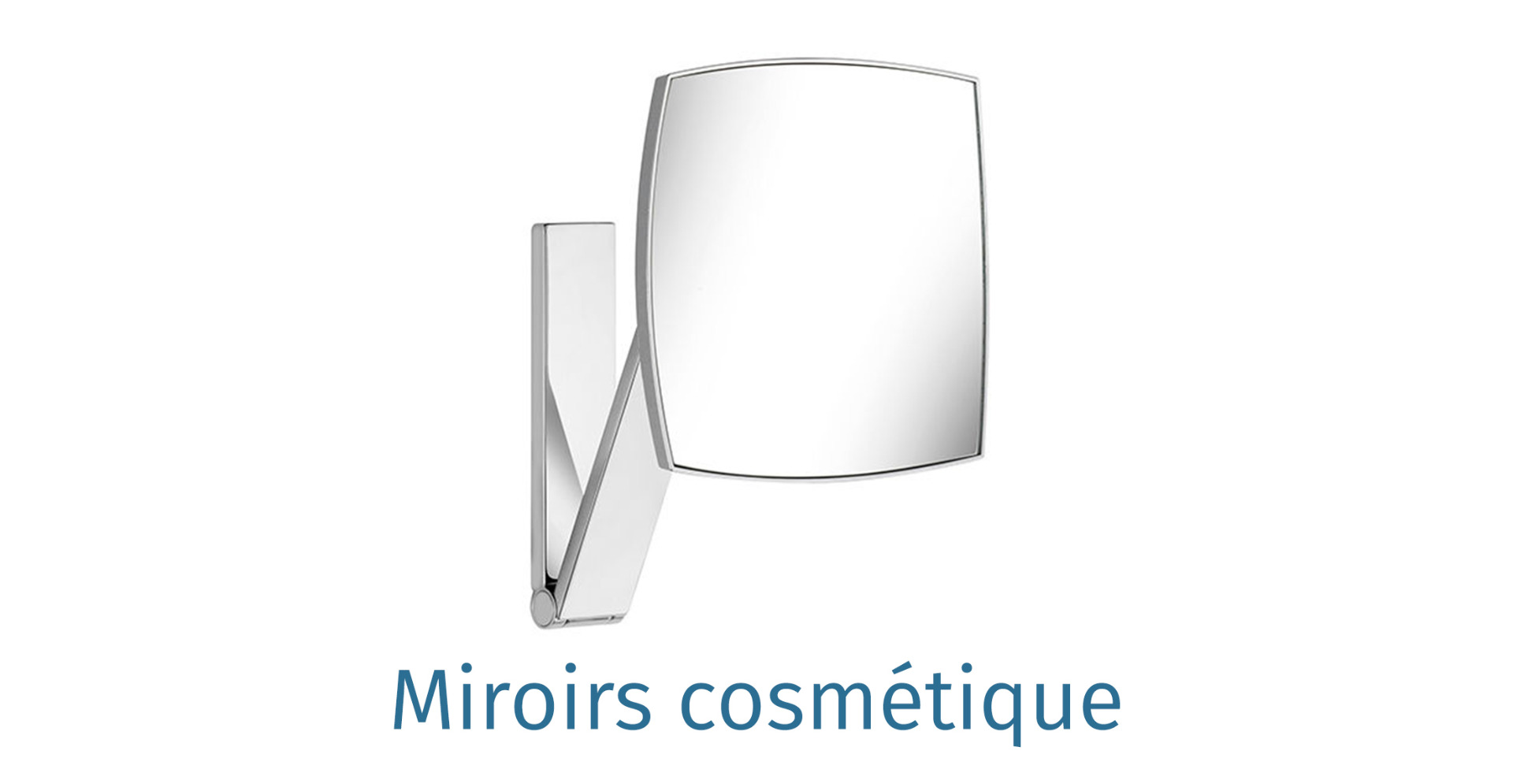 Miroirs cosmetique